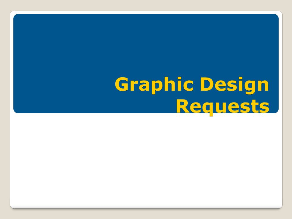 Graphic Design Requests