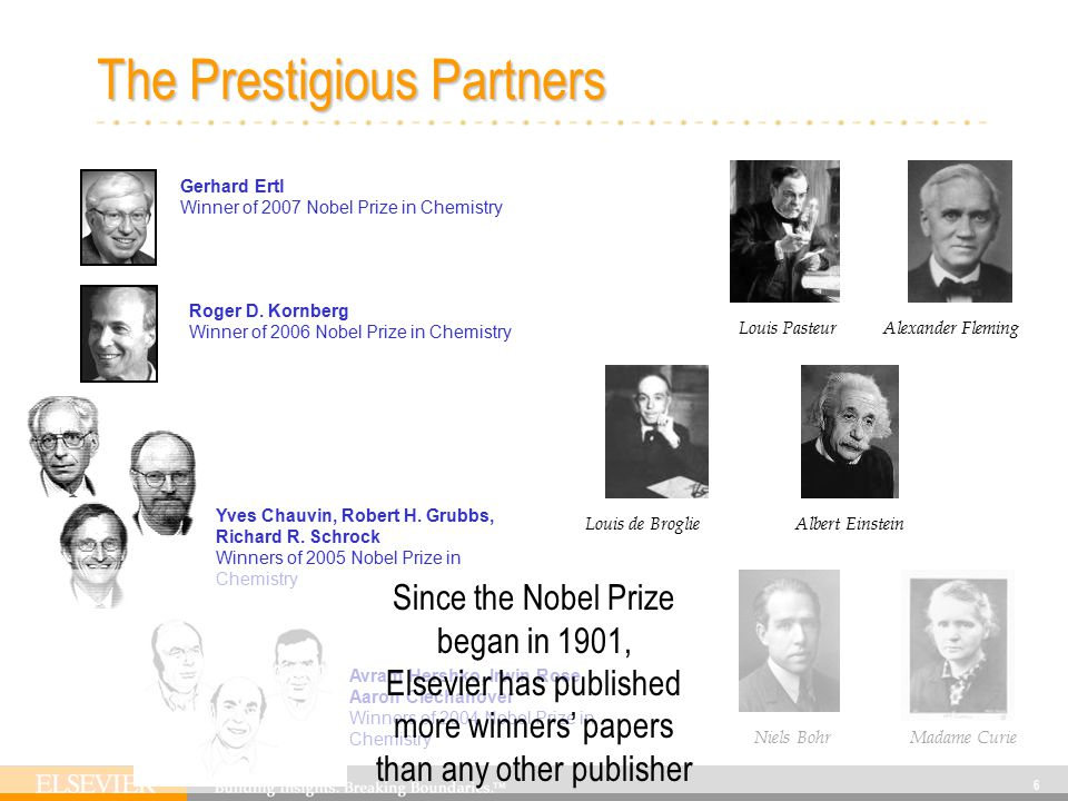 6 The Prestigious Partners Gerhard Ertl Winner of 2007 Nobel Prize in Chemistry Roger D.