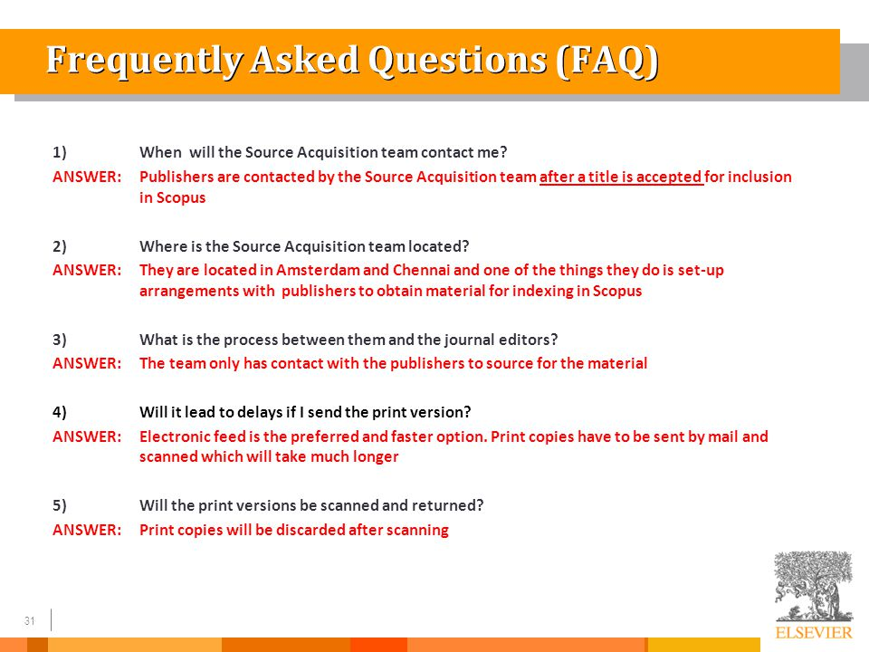 31 Frequently Asked Questions (FAQ) 1) When will the Source Acquisition team contact me.