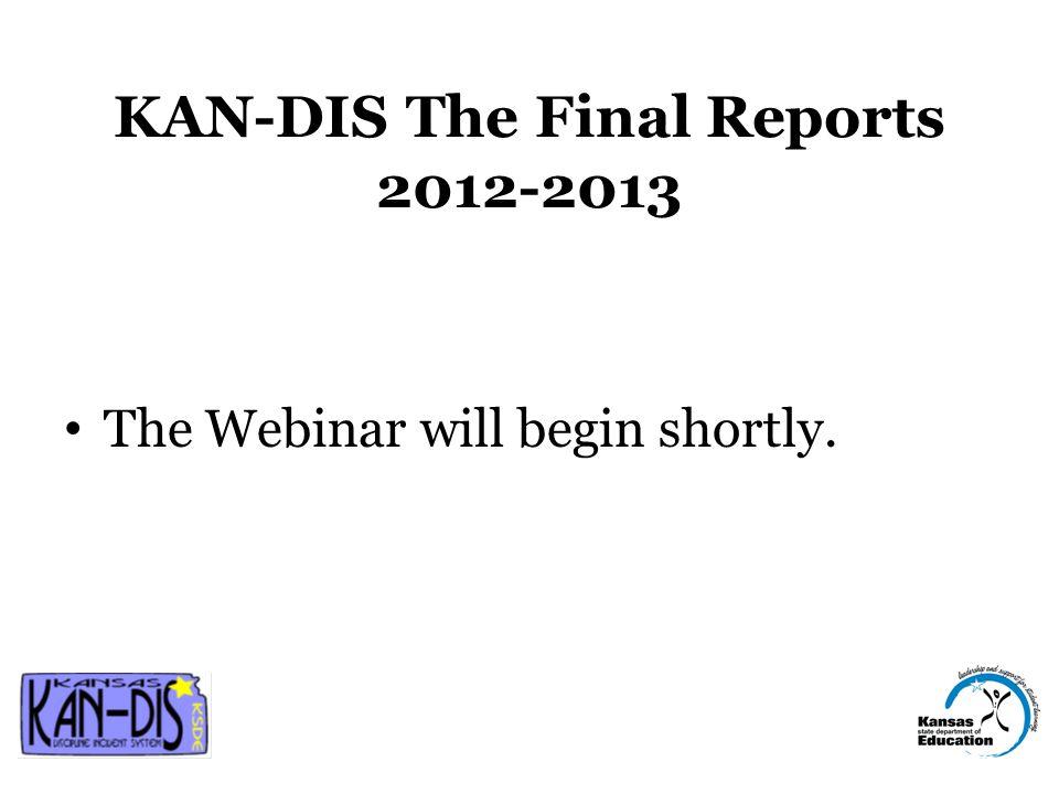 KAN-DIS The Final Report 2012-2013 Kansas State Department of Education Laura N.