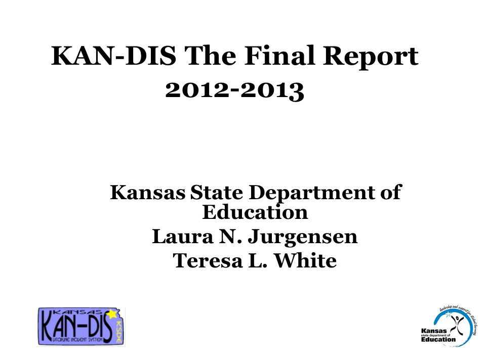 KAN-DIS Seclusion and Restraint Unsubmit Report Request Call Laura Jurgensen at (785) 296-5522.
