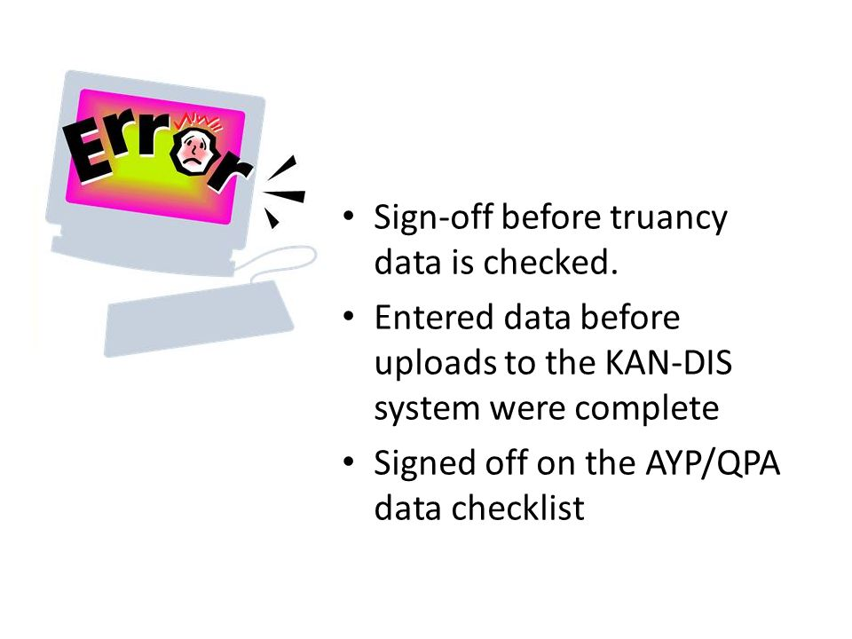Sign-off before truancy data is checked.