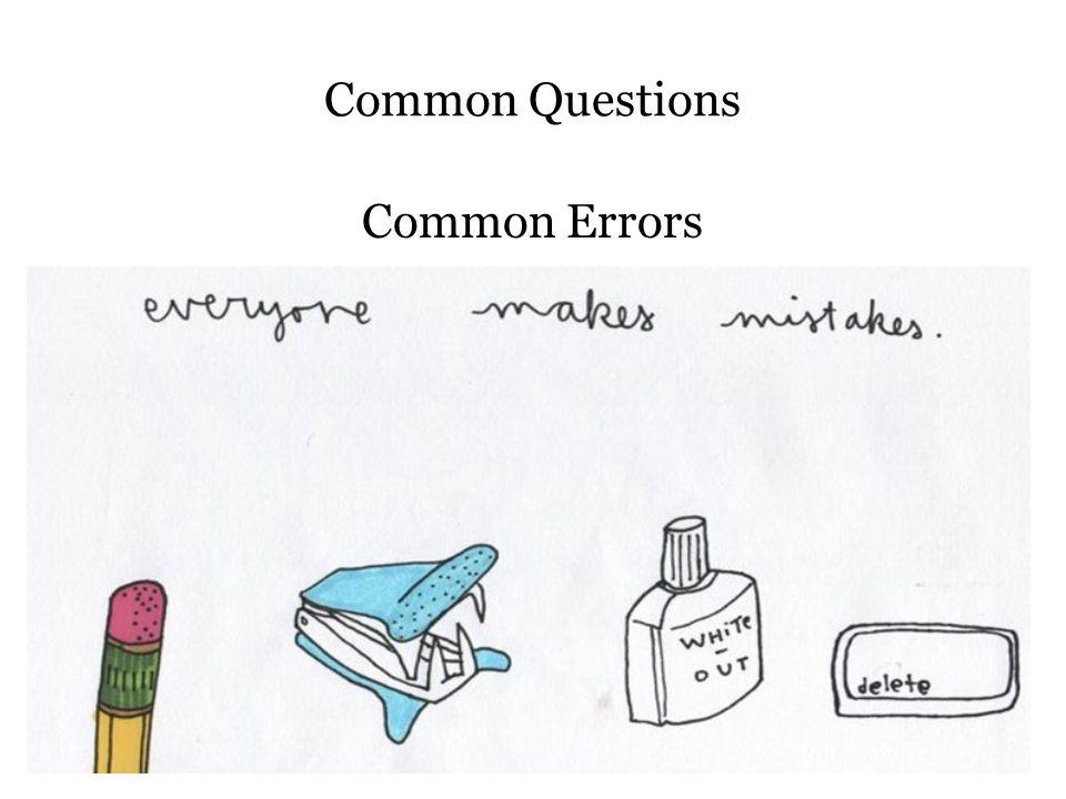 Common Questions Common Errors