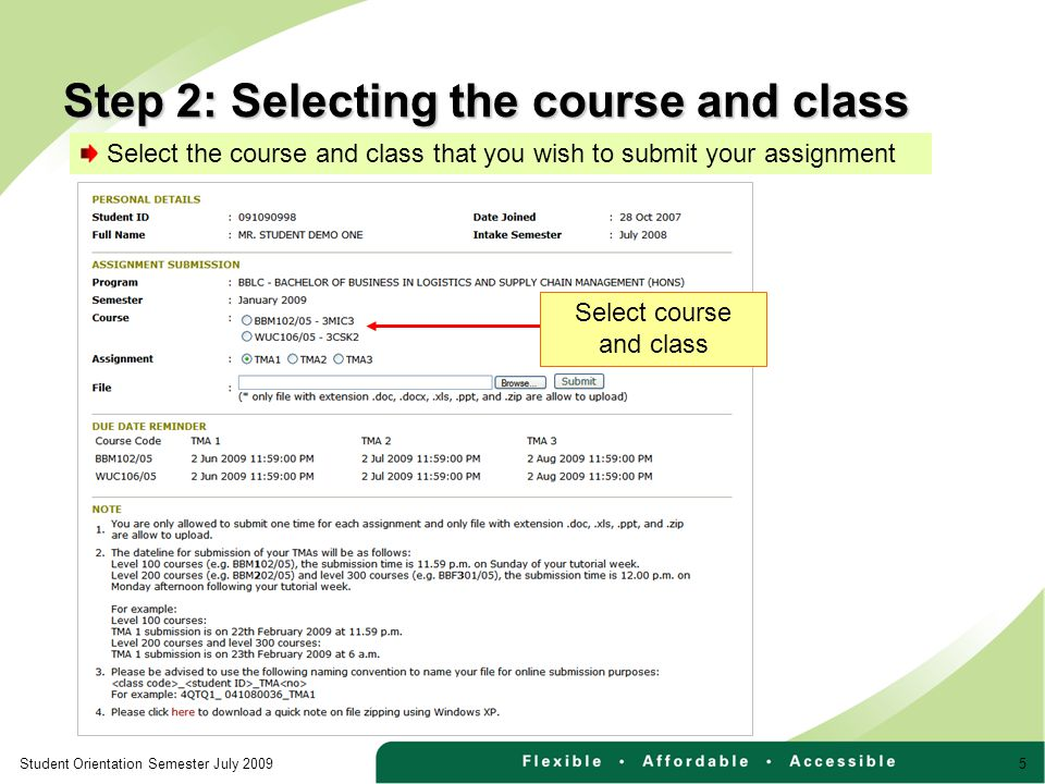 5Student Orientation Semester July 2009 Select the course and class that you wish to submit your assignment Step 2: Selecting the course and class Select course and class