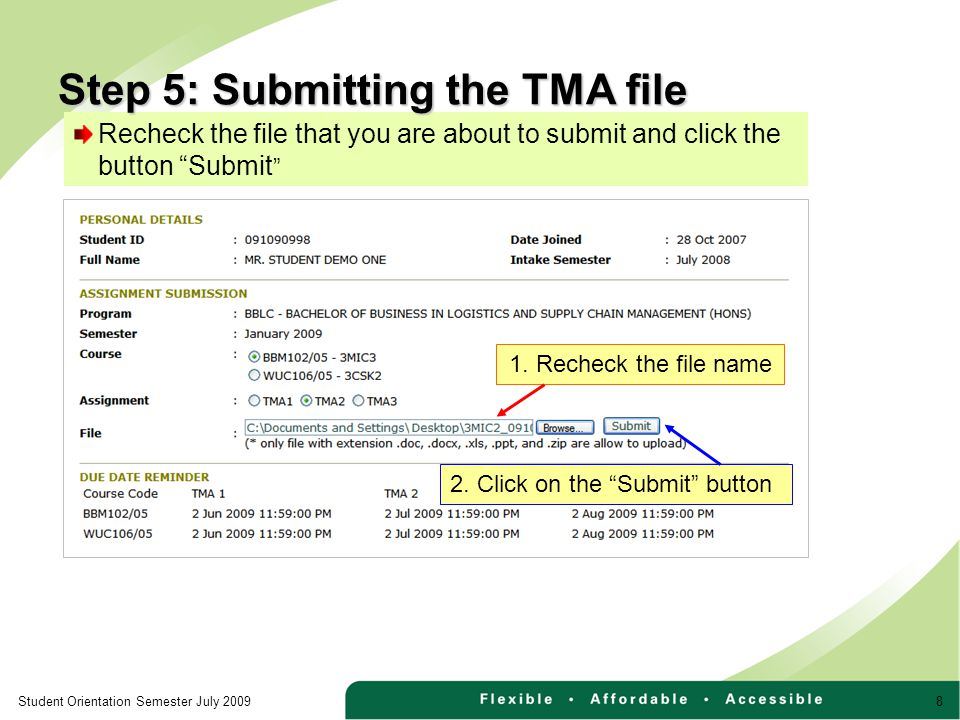 8Student Orientation Semester July 2009 Recheck the file that you are about to submit and click the button Submit 1.