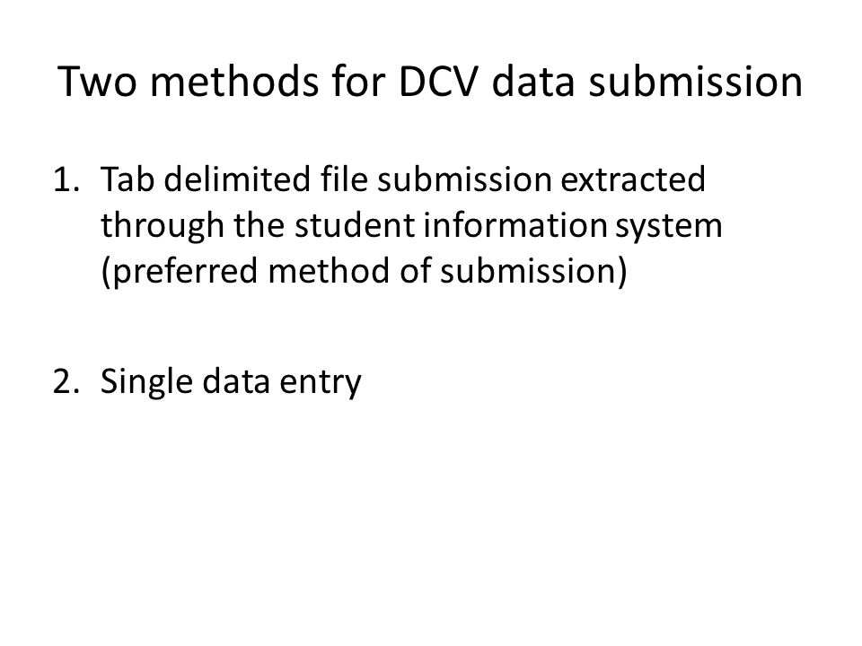 Questions Please contact Tara McDaniel with any questions regarding the new DCV application and submission procedures E-mail: tara.mcdaniel@doe.virginia.gov Phone: 804-225-2715 Fax: 804-371-8796