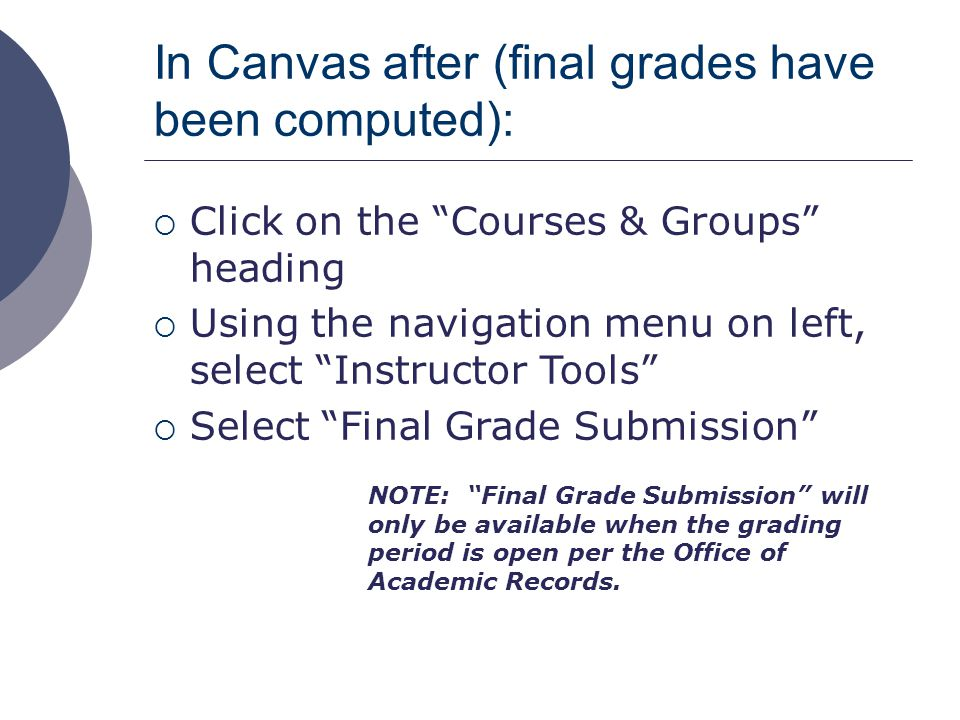 Do you need a printed copy of the grades you submitted.