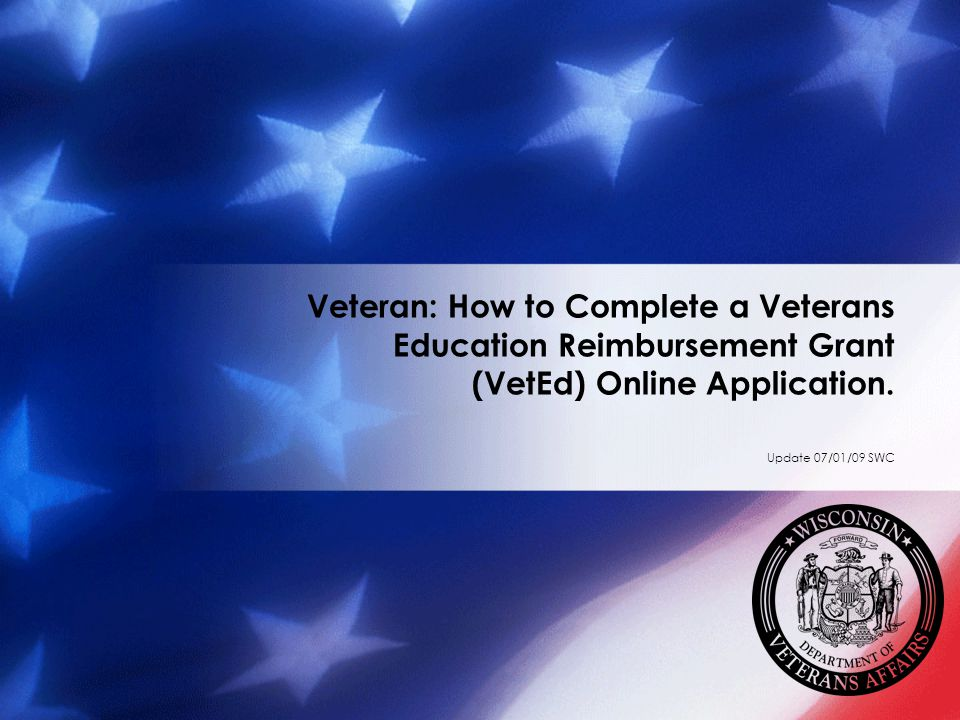 Veteran: How to Complete a Veterans Education Reimbursement Grant (VetEd) Online Application.