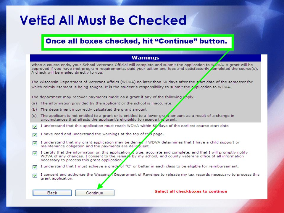 VetEd All Must Be Checked Once all boxes checked, hit Continue button.