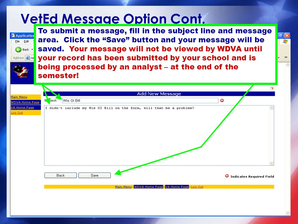 VetEd Message Option Cont. To submit a message, fill in the subject line and message area.