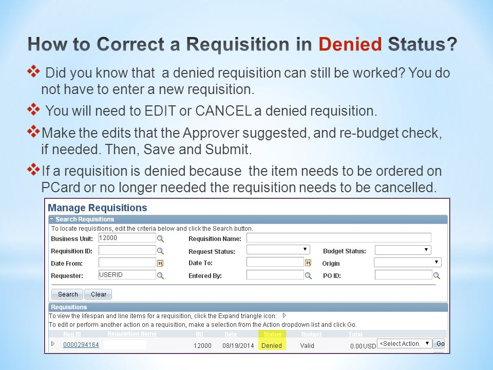  Did you know that a denied requisition can still be worked.