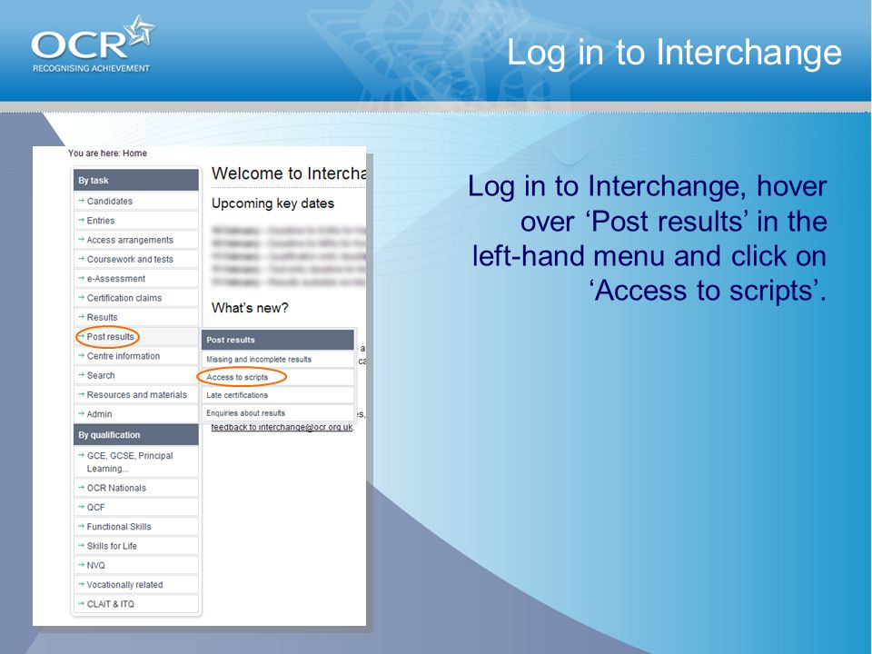 Log in to Interchange Log in to Interchange, hover over 'Post results' in the left-hand menu and click on 'Access to scripts'.