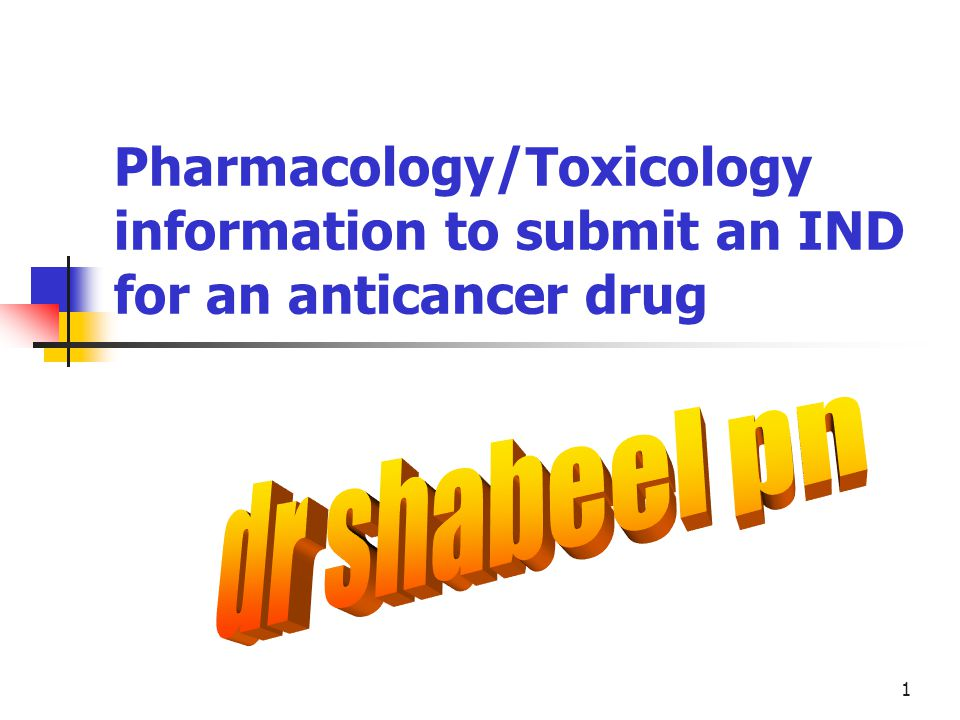 1 Pharmacology/Toxicology information to submit an IND for an anticancer drug