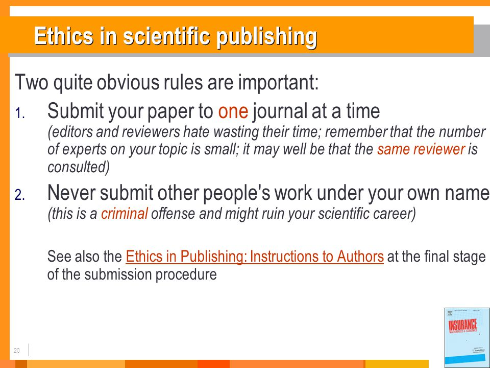 20 Ethics in scientific publishing Two quite obvious rules are important: 1.