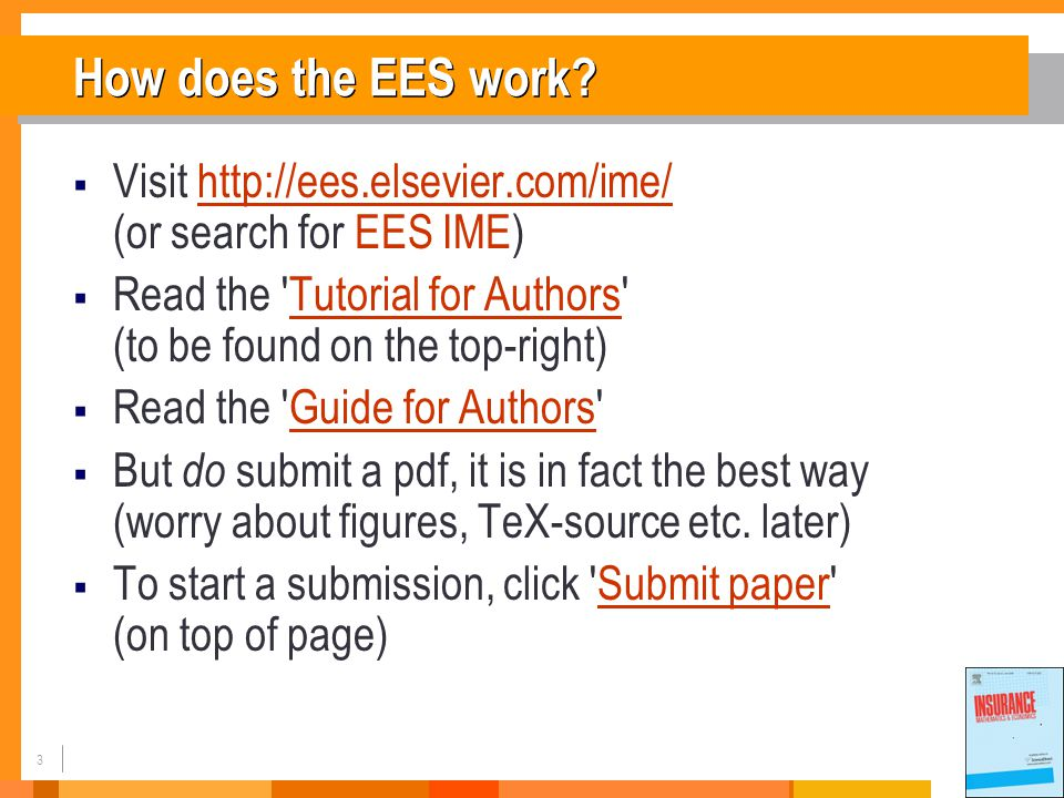 4 Peer review process: Procedure at IME 1.EES notifies Managing Editor of submission 2.
