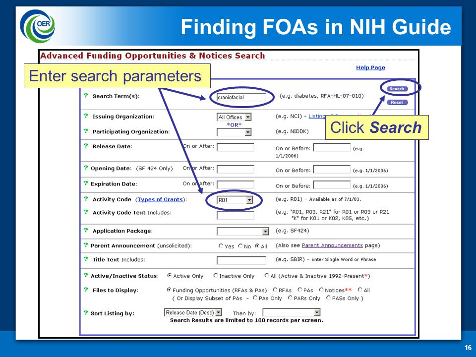 16 Finding FOAs in NIH Guide Enter search parameters Click Search