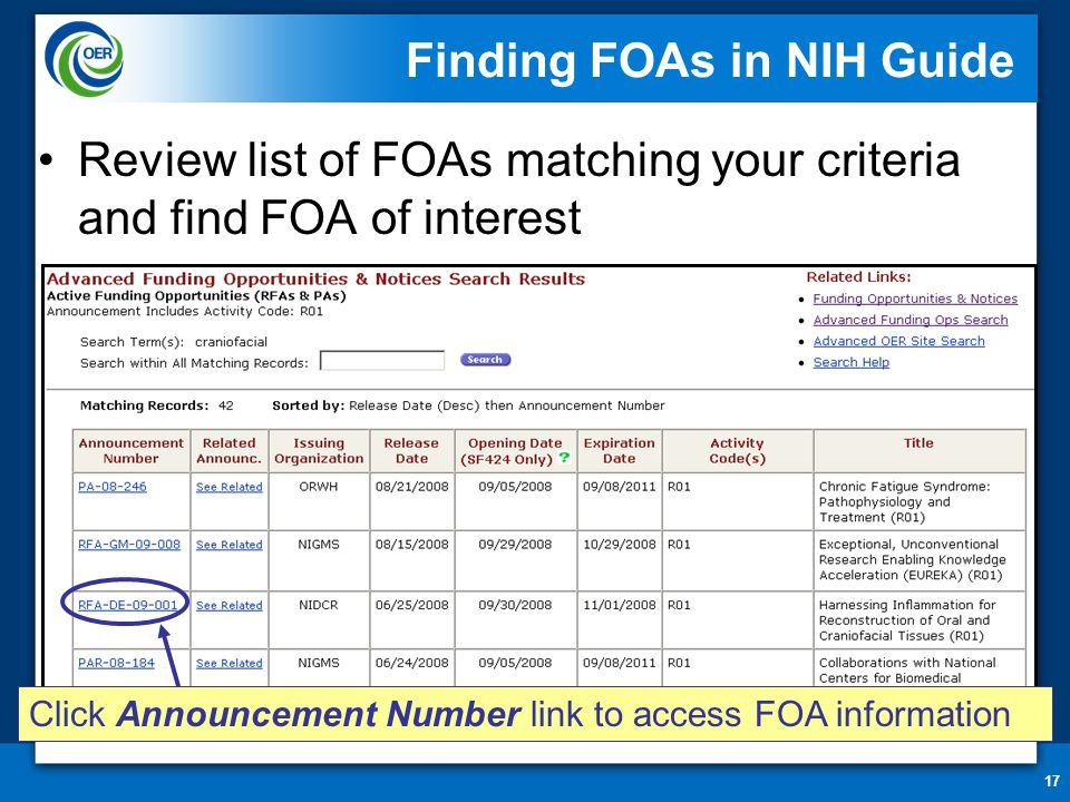17 Finding FOAs in NIH Guide Review list of FOAs matching your criteria and find FOA of interest Click Announcement Number link to access FOA informat