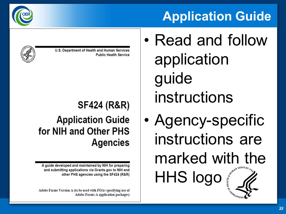 22 Application Guide Read and follow application guide instructions Agency-specific instructions are marked with the HHS logo
