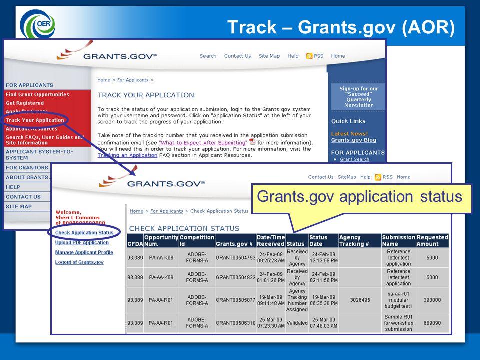 Track – Grants.gov (AOR) Applicant interface Grants.gov application status