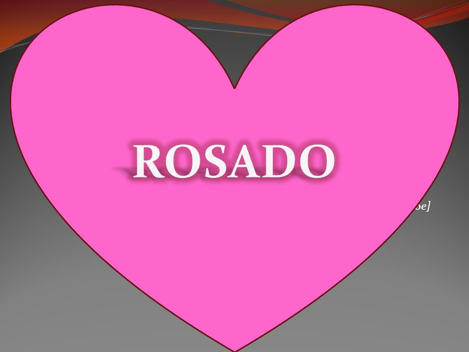 ROSADO [row-saw-doe]