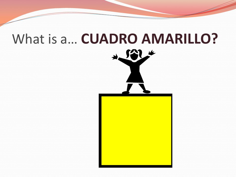 What is a… CUADRO AMARILLO