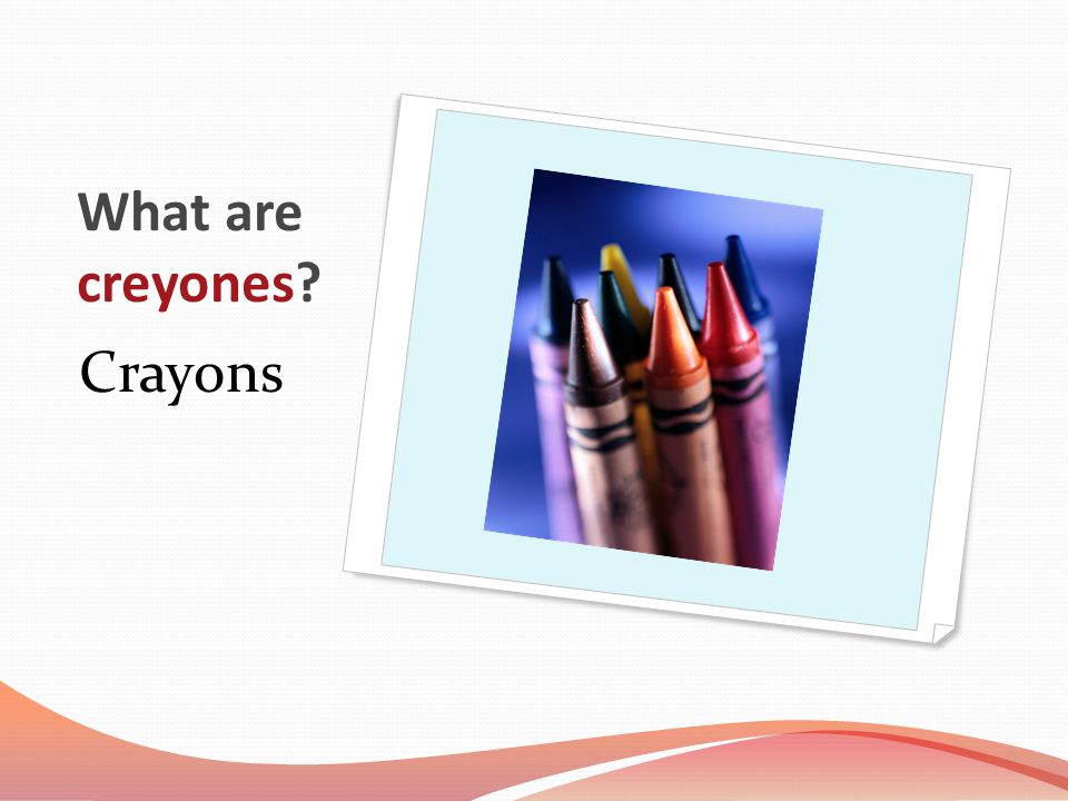 What are creyones Crayons