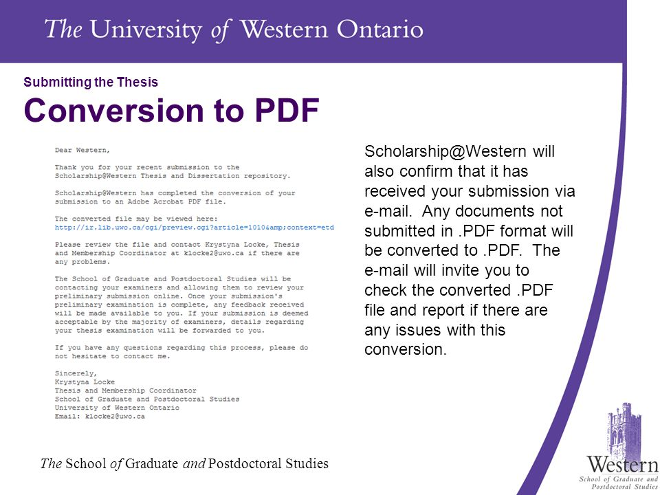 The School of Graduate and Postdoctoral Studies Submitting the Thesis Conversion to PDF Scholarship@Western will also confirm that it has received you
