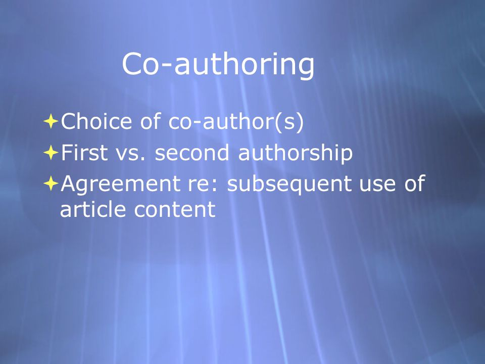 Co-authoring  Choice of co-author(s)  First vs.
