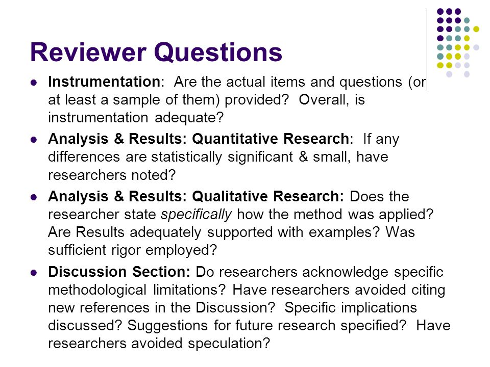 Reviewer Questions Instrumentation: Are the actual items and questions (or at least a sample of them) provided.