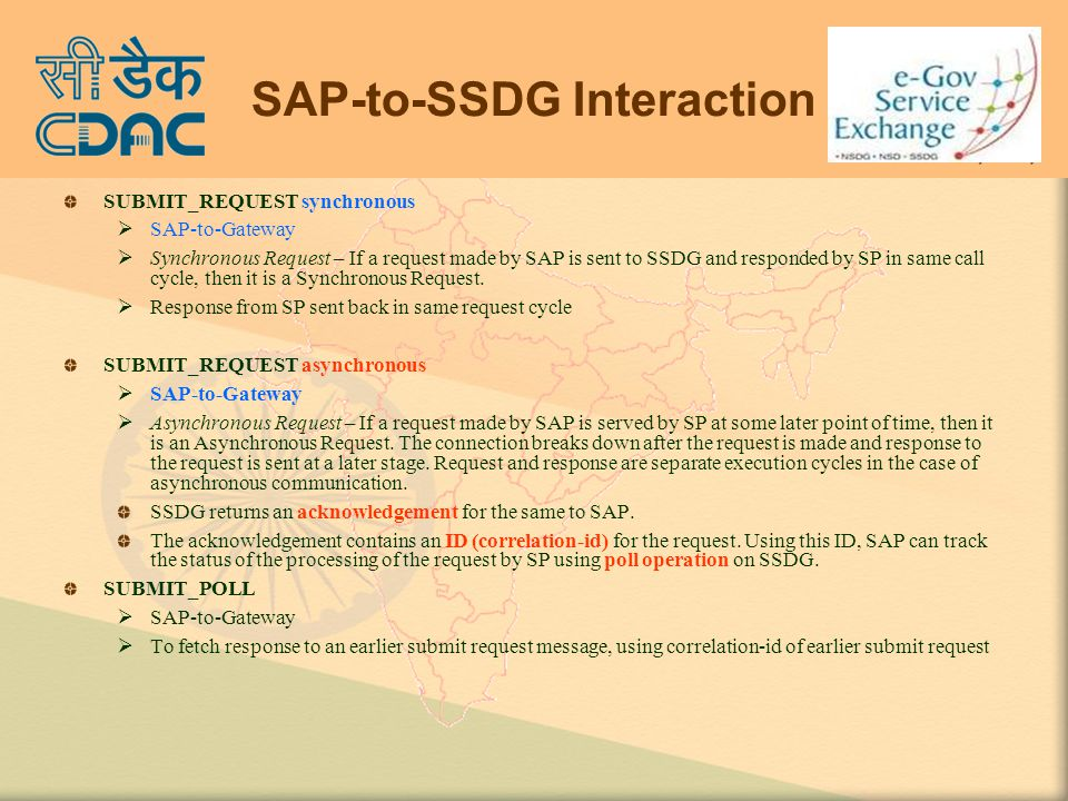 SAP-to-SSDG Interaction SUBMIT_REQUEST synchronous  SAP-to-Gateway  Synchronous Request – If a request made by SAP is sent to SSDG and responded by SP in same call cycle, then it is a Synchronous Request.