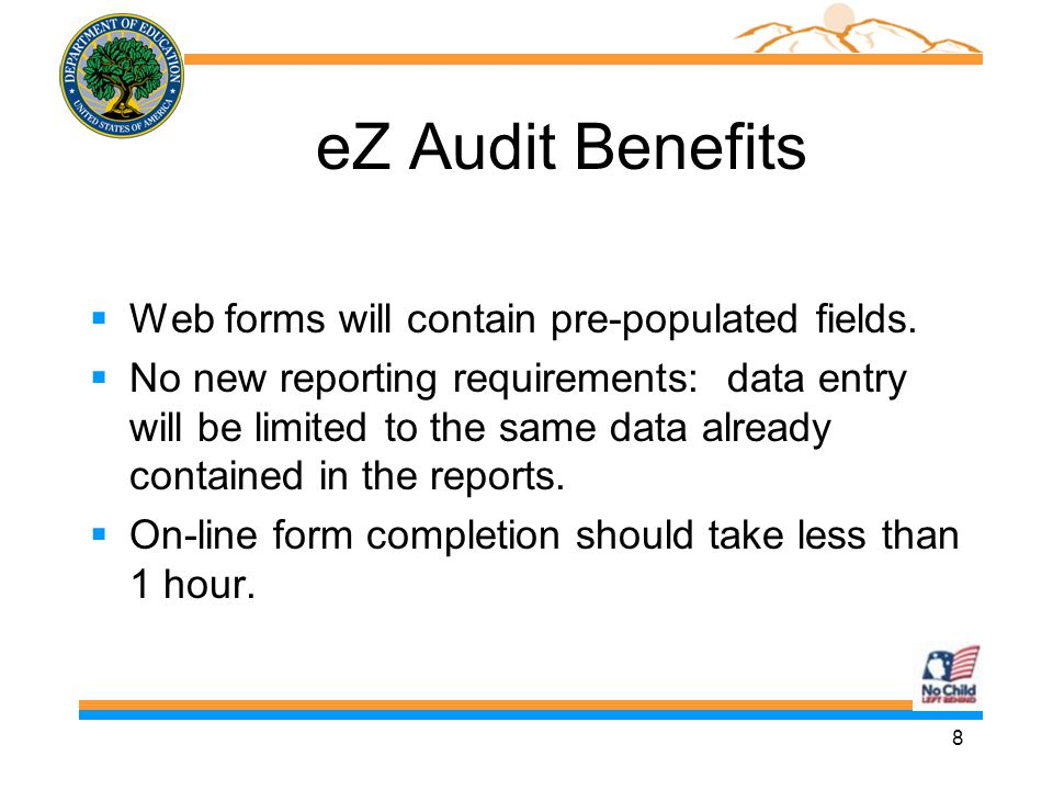 8 eZ Audit Benefits  Web forms will contain pre-populated fields.