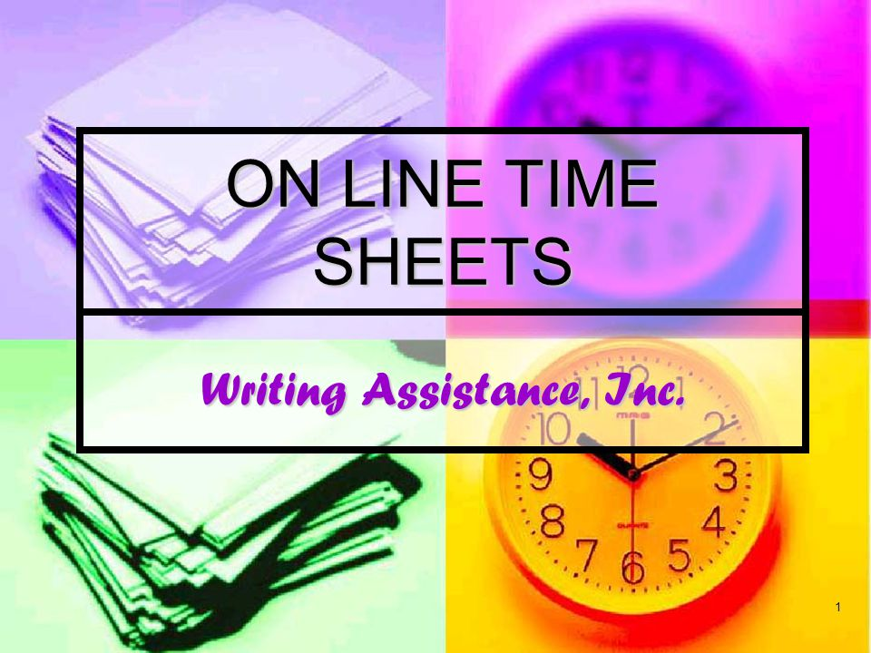 1 Writing Assistance, Inc. ON LINE TIME SHEETS