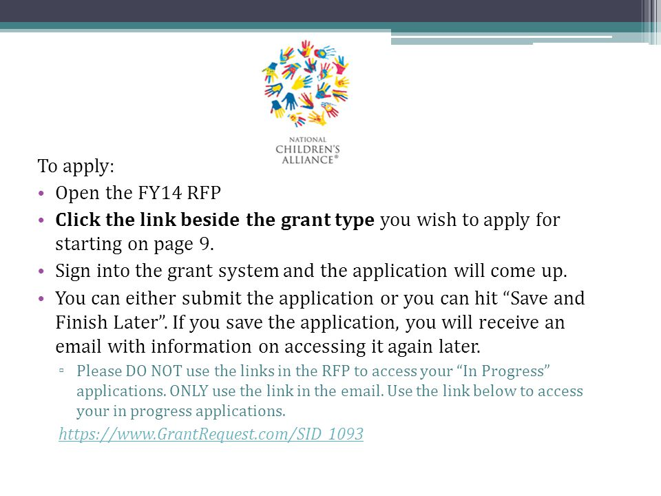 To apply: Open the FY14 RFP Click the link beside the grant type you wish to apply for starting on page 9. Sign into the grant system and the applicat