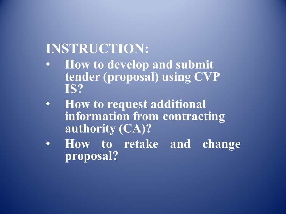INSTRUCTION: How to develop and submit tender (proposal) using CVP IS.