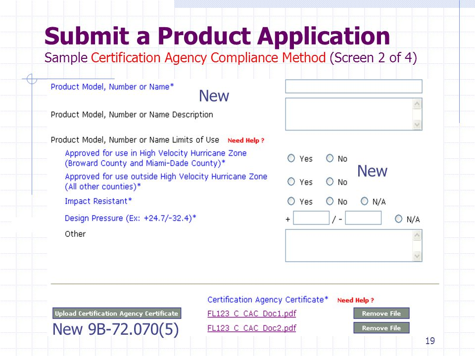 18 Submit a Product Application Sample Certification Agency Compliance Method (Screen 1 of 4) New New 9B-72.180(2) New 9B-72.130(2)