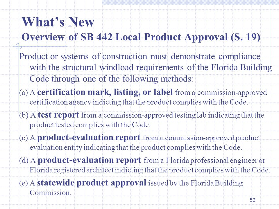 51 What's New Overview of Rule 9B-72.160 Incomplete Product Approval or Entity Applications.
