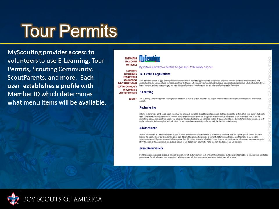 MyScouting provides access to volunteers to use E-Learning, Tour Permits, Scouting Community, ScoutParents, and more.