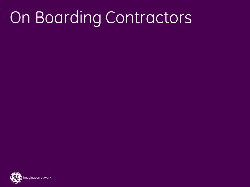 28 / GE / November 2004 On Boarding Contractors