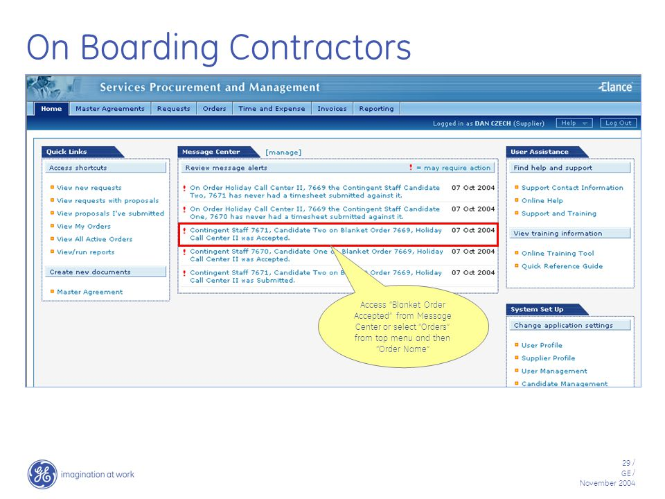 29 / GE / November 2004 On Boarding Contractors Access Blanket Order Accepted from Message Center or select Orders from top menu and then Order Name