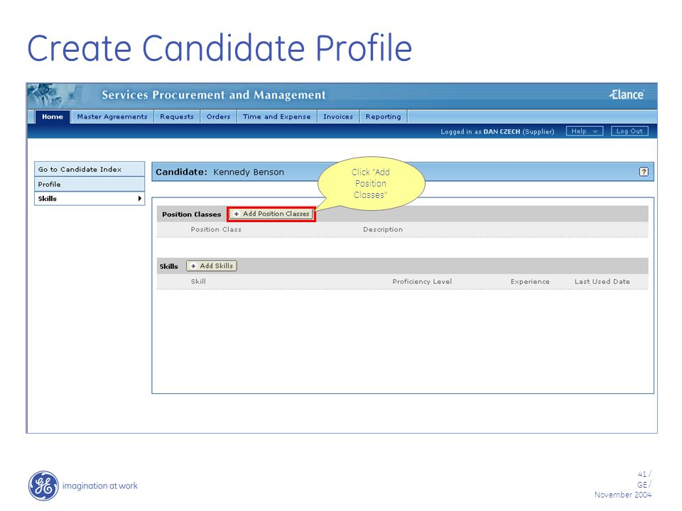41 / GE / November 2004 Create Candidate Profile Click Add Position Classes
