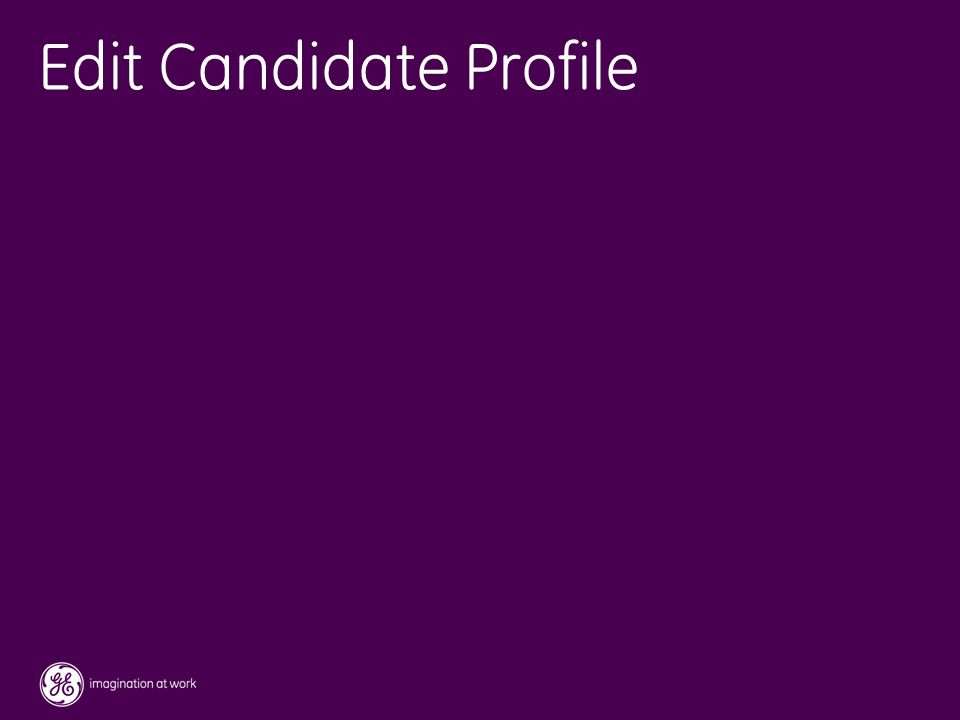 43 / GE / November 2004 Edit Candidate Profile