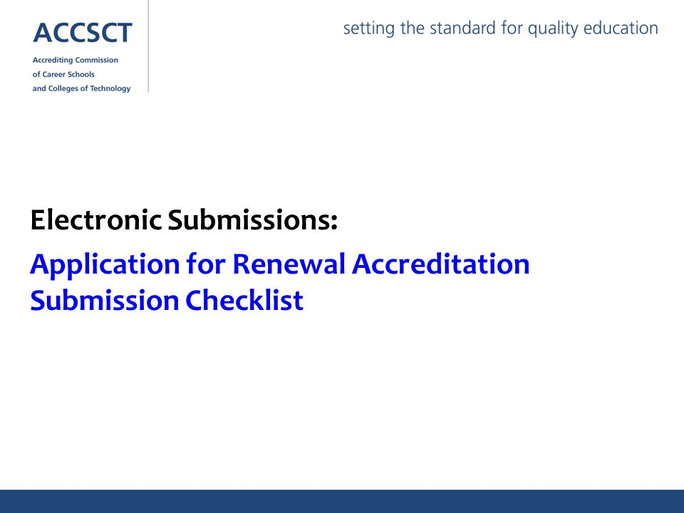 Electronic Submissions: Application for Renewal Accreditation Submission Checklist