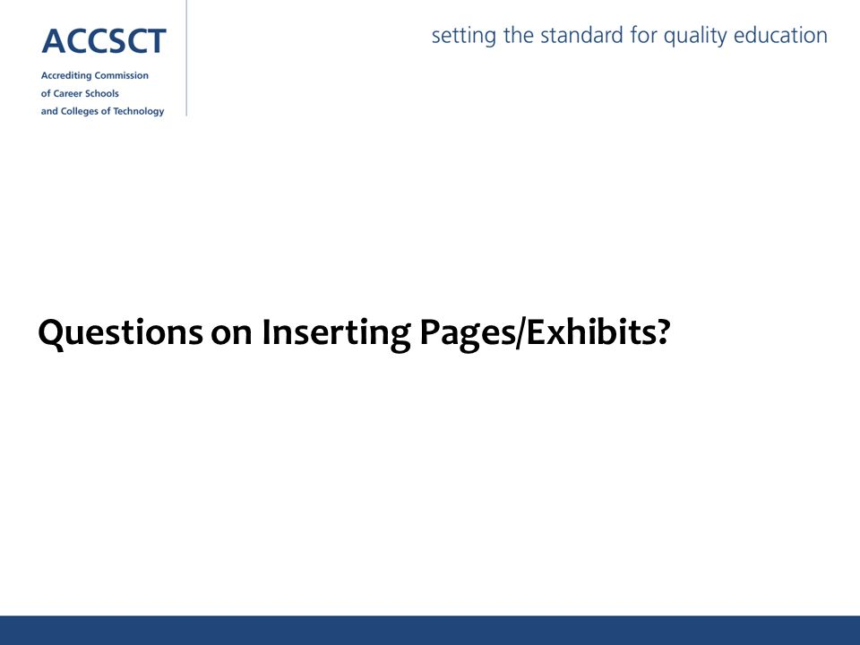 Questions on Inserting Pages/Exhibits?