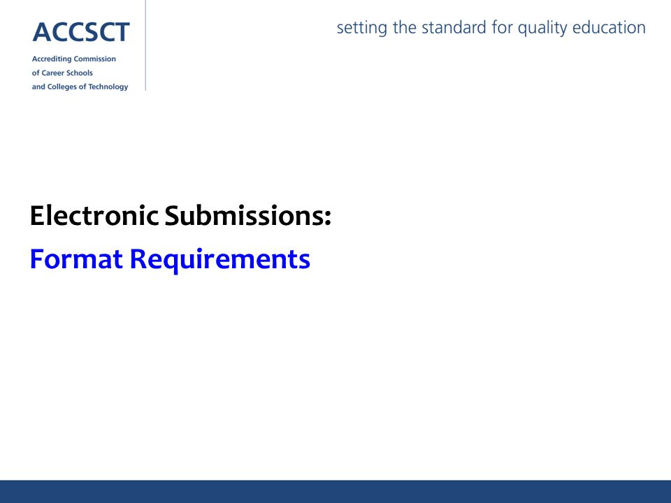 Electronic Submissions: Format Requirements