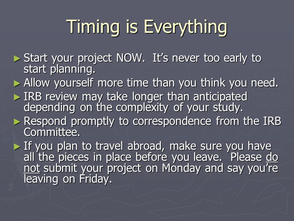 Timing is Everything ► Start your project NOW.It's never too early to start planning.
