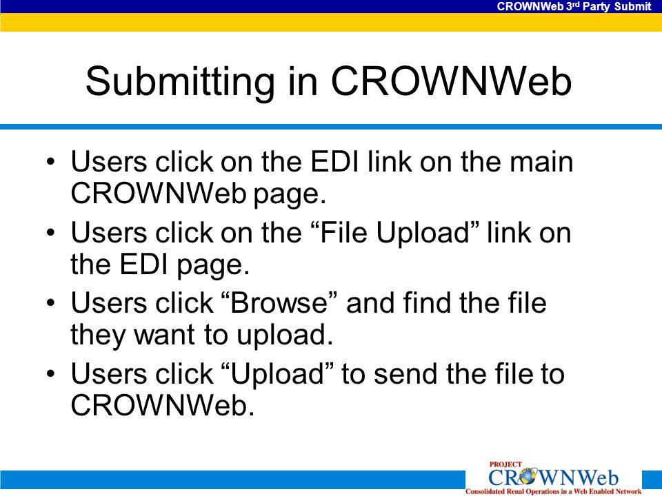 CROWNWeb 3 rd Party Submit Submitting in CROWNWeb Users click on the EDI link on the main CROWNWeb page.