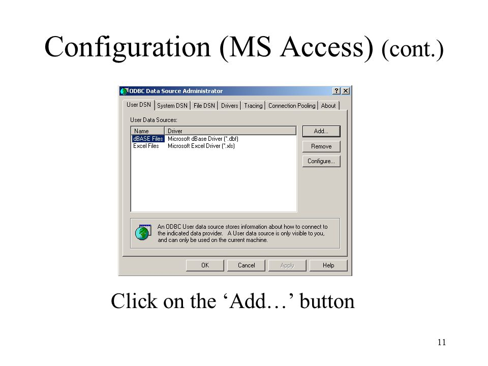 Configuration (MS Access) (cont.) Click on the 'Add…' button 11