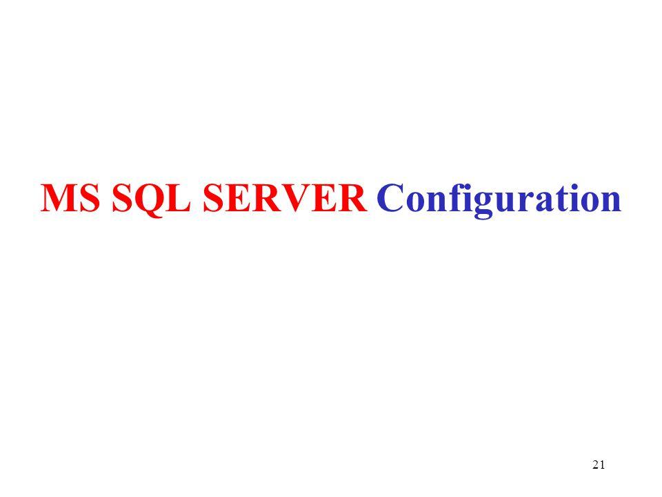 MS SQL SERVER Configuration 21