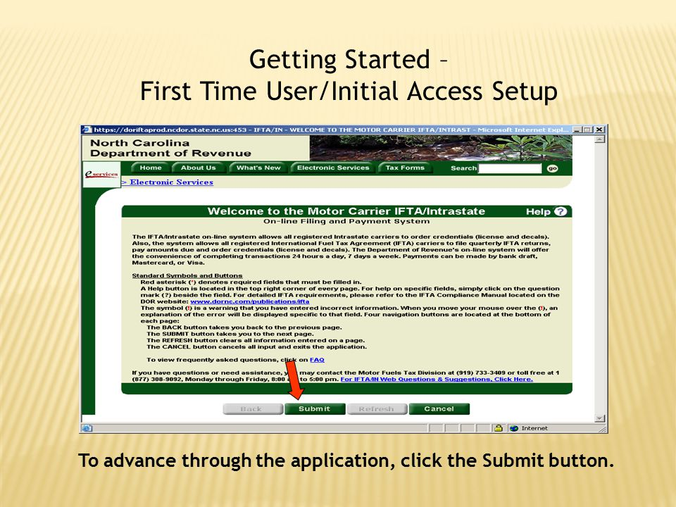 Getting Started – First Time User/Initial Access Setup To advance through the application, click the Submit button.