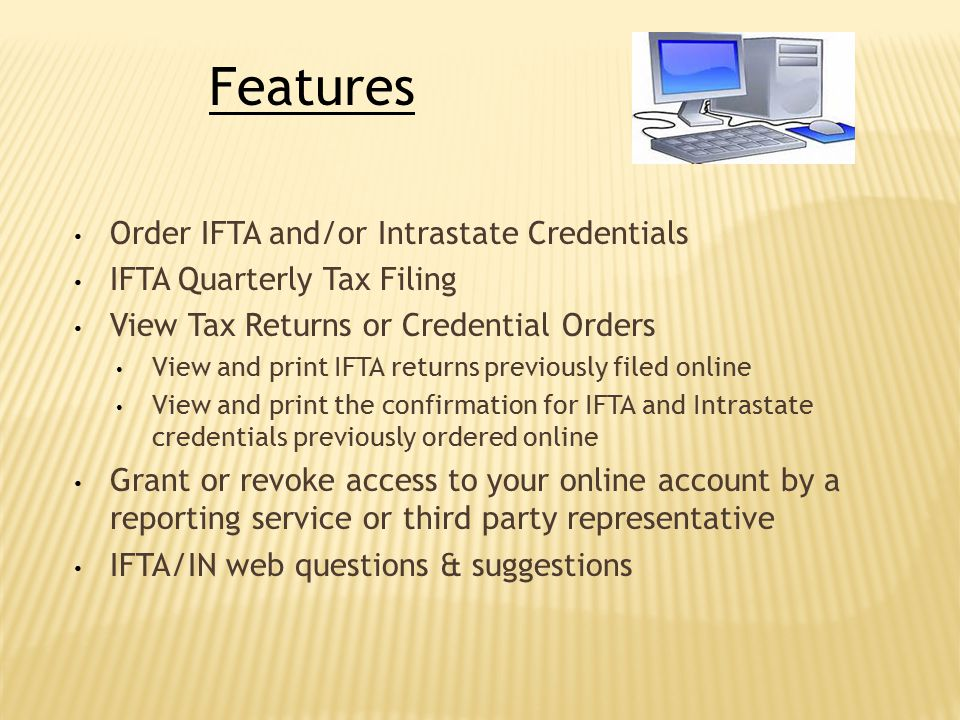 Order IFTA and/or Intrastate Credentials IFTA Quarterly Tax Filing View Tax Returns or Credential Orders View and print IFTA returns previously filed